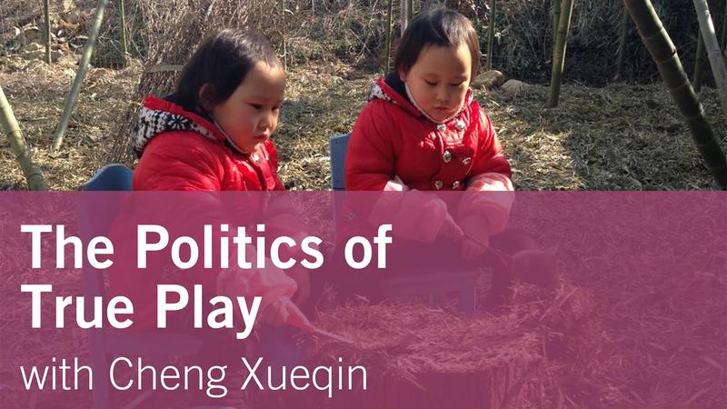 Guest Talk: The Politics of True Play with Cheng Xueqin